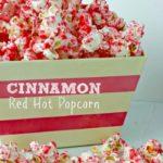 Cinnamon Red Hot Popcorn
