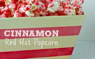 Cinnamon Red Hot Popcorn for Valentine