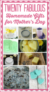 20+ Fabulous Homemade Gifts for Mother's Day
