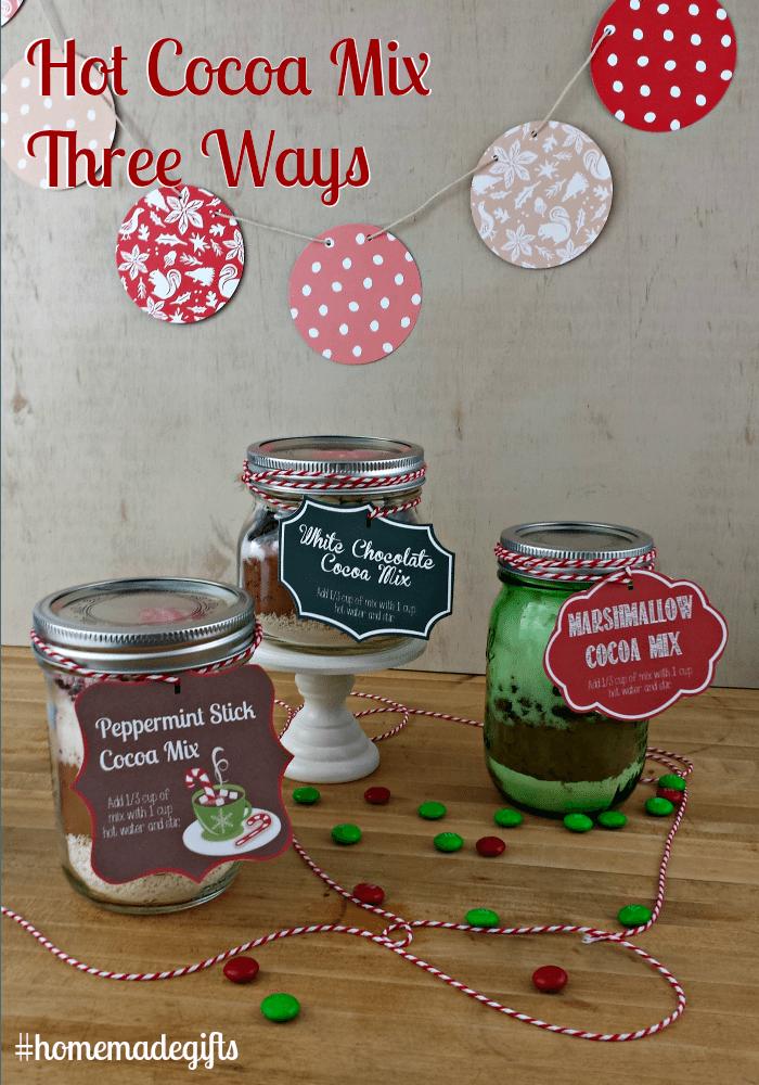 Hot Cocoa Mix Three Ways #homemadegifts