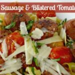 Italian Sausage & Blistered Tomato Pasta + Giveaway