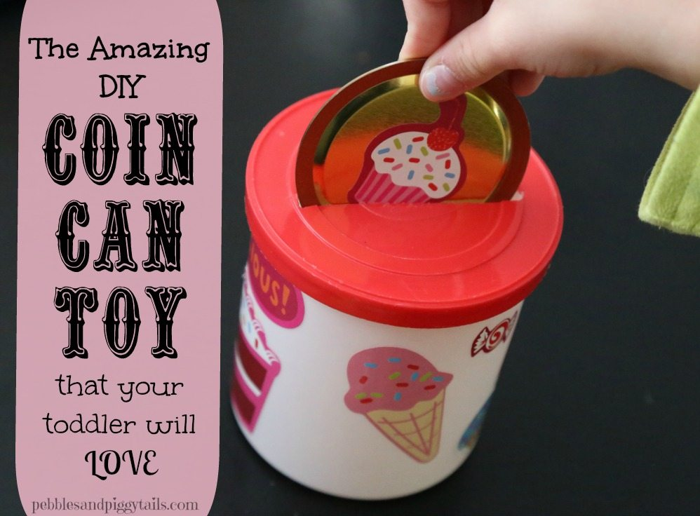 Easy coin can toy that keeps your toddler busy!