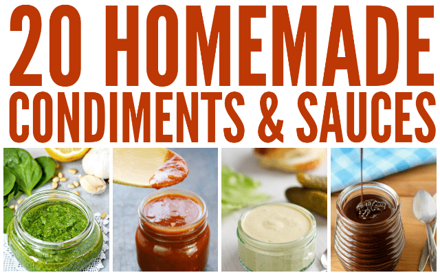 20 Delicious Homemade Condiments and Sauces