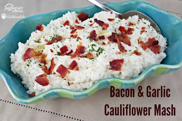 Bacon & Garlic Cauliflower Mash - Juggling Act Mama #SoWorthIt