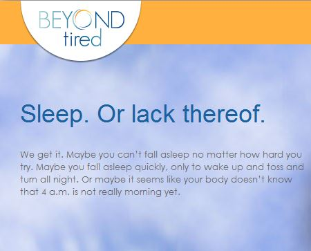 Beyondtired.org is a great resource for people who suffer from insomnia across the country to help and inspire them to get more sleep.
