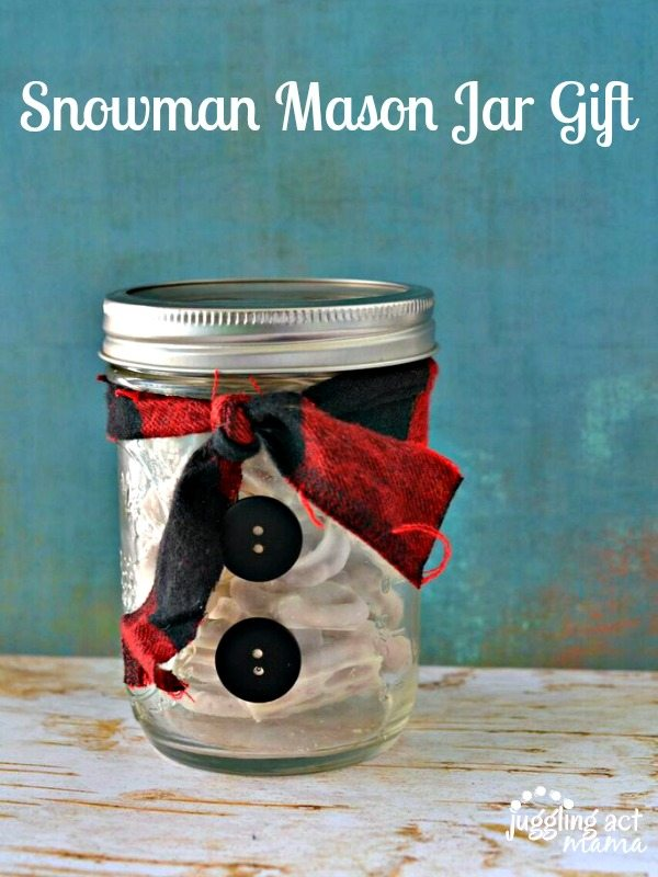 Snowman Mason Jar Gift - Juggling Act Mama