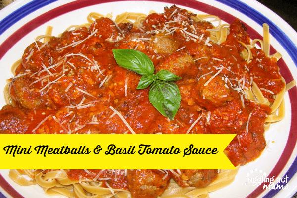 Mini Meatballs & Basil Tomato Sauce
