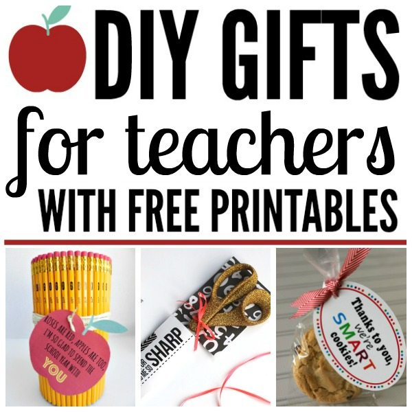 DIY TEACHER GIFTS with FREE PRINTABLES