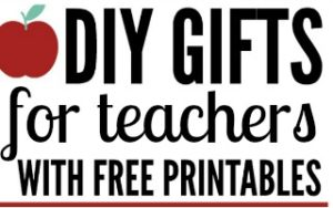 DIY Gift Ideas for Teacher Appreciation