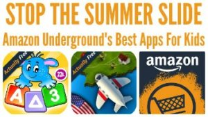 Stop the Summer Slide with Amazon Underground Best Apps For Kids