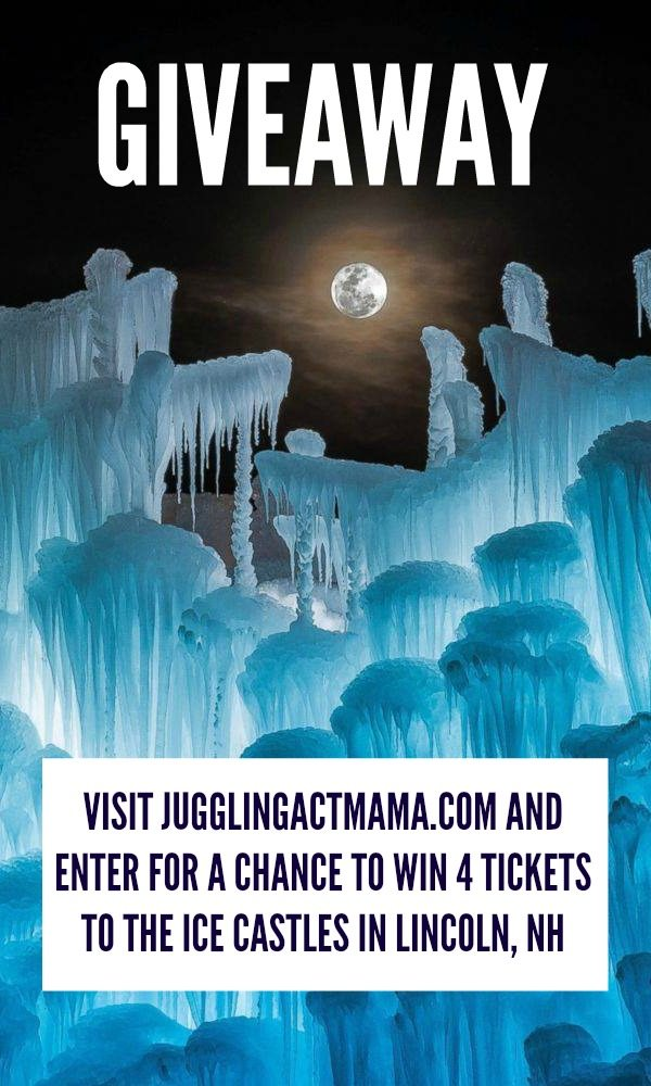Ice Castles NH Giveaway: VISIT JUGGLINGACTMAMA.COM AND ENTER FOR A CHANCE TO WIN 4 TICKETS TO THE ICE CASTLES IN LINCOLN, NH